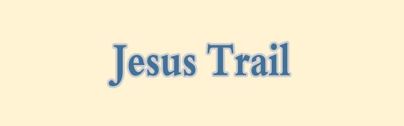 Jesus Trail – biblisches Wandern