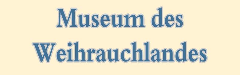 Museum des Weihrauchlandes